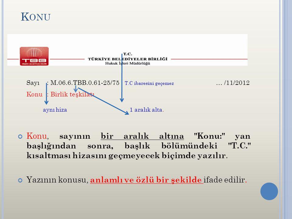 K ONU Sayı: M.06.6.TBB.0.61-25/75 T.C ibaresini geçemez … /11/2012 Konu: Birlik teşkilatı aynı hiza 1 aralık alta. Konu, sayının bir aralık altına