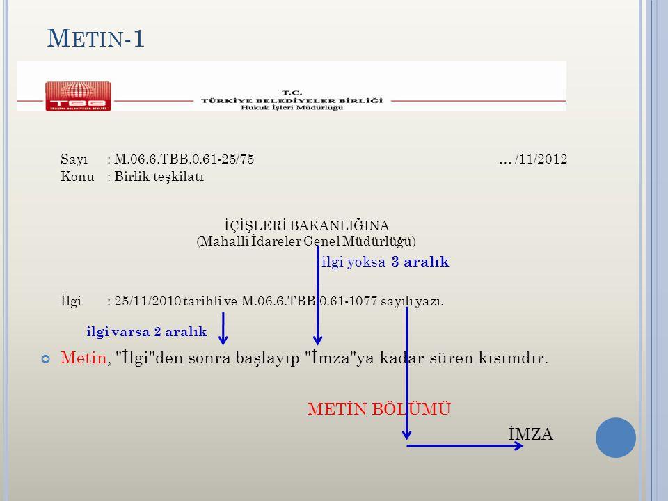 M ETIN -1 Sayı: M.06.6.TBB.0.61-25/75 … /11/2012 Konu: Birlik teşkilatı İÇİŞLERİ BAKANLIĞINA (Mahalli İdareler Genel Müdürlüğü) ilgi yoksa 3 aralık İlgi: 25/11/2010 tarihli ve M.06.6.TBB.0.61-1077 sayılı yazı.