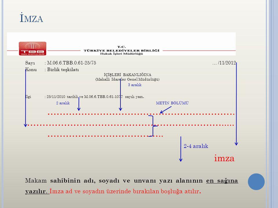 İ MZA Sayı: M.06.6.TBB.0.61-25/75 … /11/2012 Konu: Birlik teşkilatı İÇİŞLERİ BAKANLIĞINA (Mahalli İdareler Genel Müdürlüğü) 3 aralık İlgi: 25/11/2010 tarihli ve M.06.6.TBB.0.61-1077 sayılı yazı.