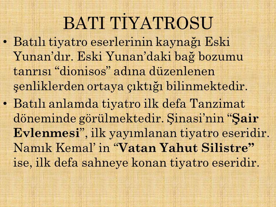 """BATI TİYATROSU Batılı tiyatro eserlerinin kaynağı Eski Yunan'dır. Eski Yunan'daki bağ bozumu tanrısı """"dionisos"""" adına düzenlenen şenliklerden ortaya ç"""