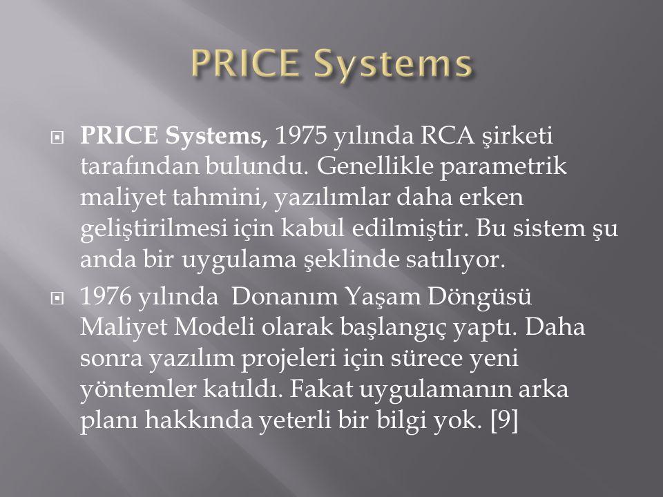  PRICE Systems, 1975 yılında RCA şirketi tarafından bulundu. Genellikle parametrik maliyet tahmini, yazılımlar daha erken geliştirilmesi için kabul e