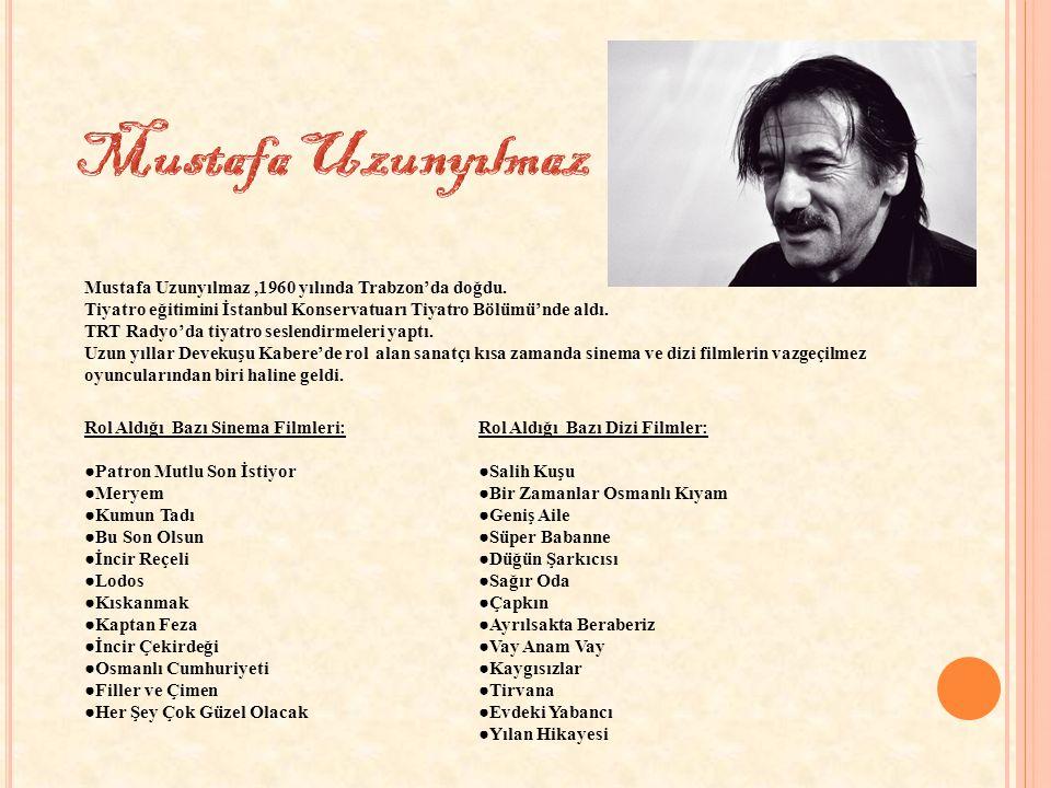 Mustafa Uzunyılmaz,1960 yılında Trabzon'da doğdu.
