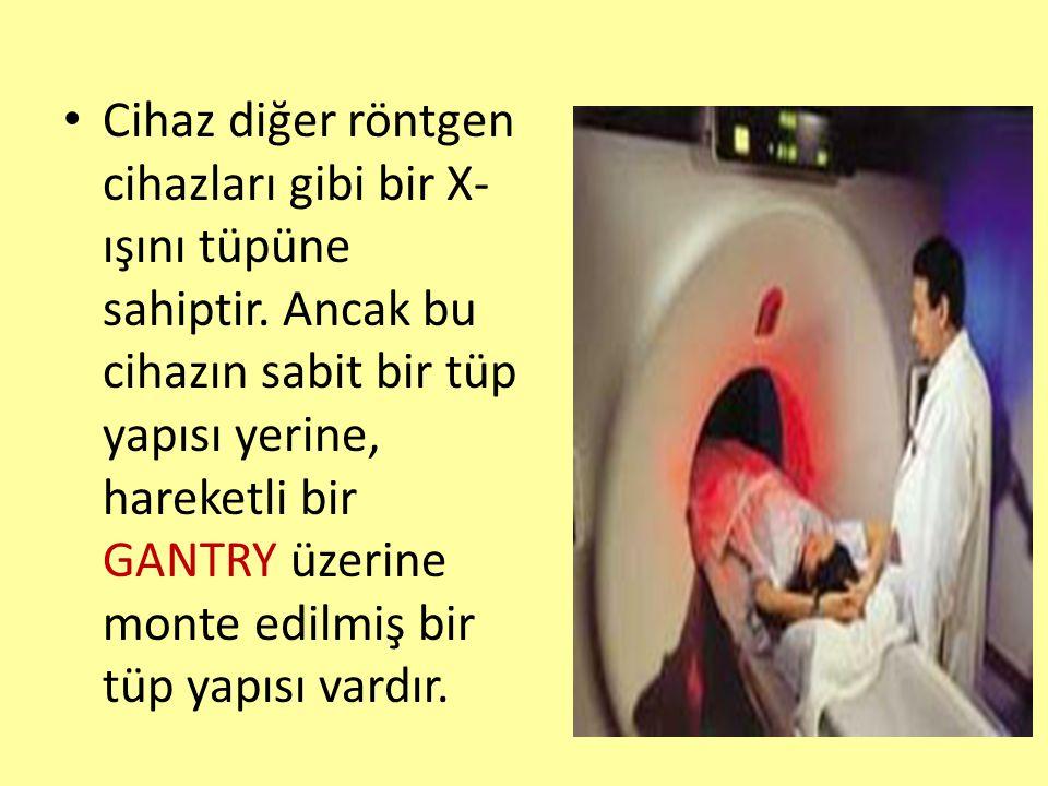 Cihaz diğer röntgen cihazları gibi bir X- ışını tüpüne sahiptir. Ancak bu cihazın sabit bir tüp yapısı yerine, hareketli bir GANTRY üzerine monte edil