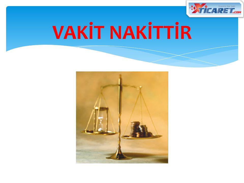 VAKİT NAKİTTİR