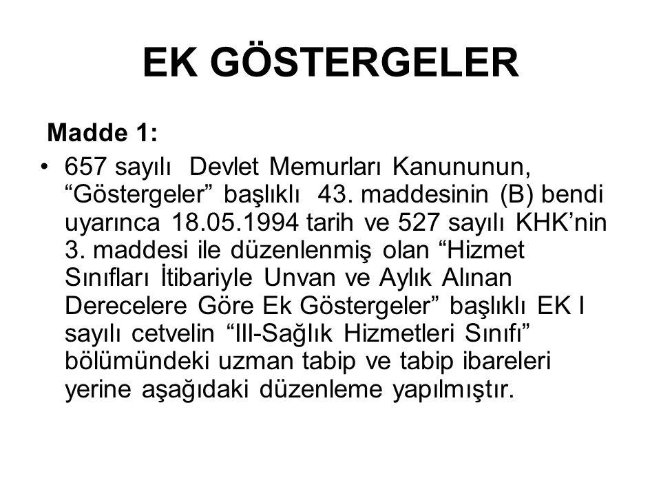 EK GÖSTERGELER Madde 1: 657 sayılı Devlet Memurları Kanununun, Göstergeler başlıklı 43.