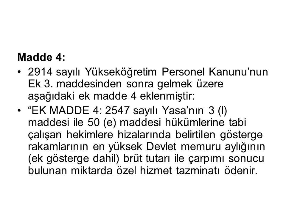 Madde 4: 2914 sayılı Yükseköğretim Personel Kanunu'nun Ek 3.