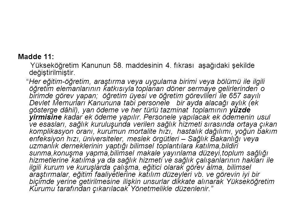 Madde 11: Yükseköğretim Kanunun 58. maddesinin 4.