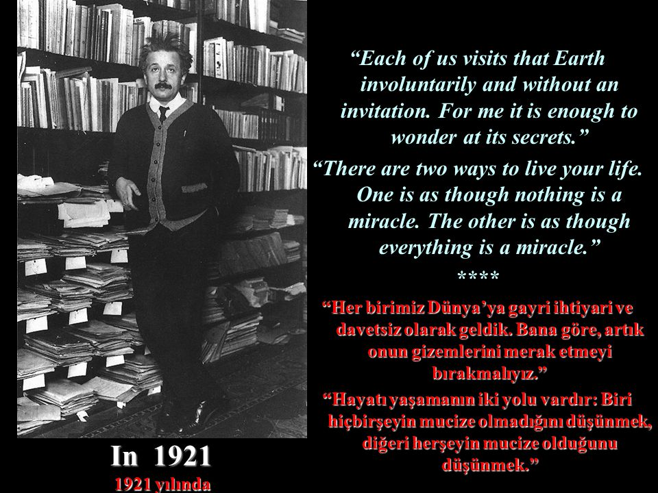 In 1921 1921 yılında Each of us visits that Earth involuntarily and without an invitation.