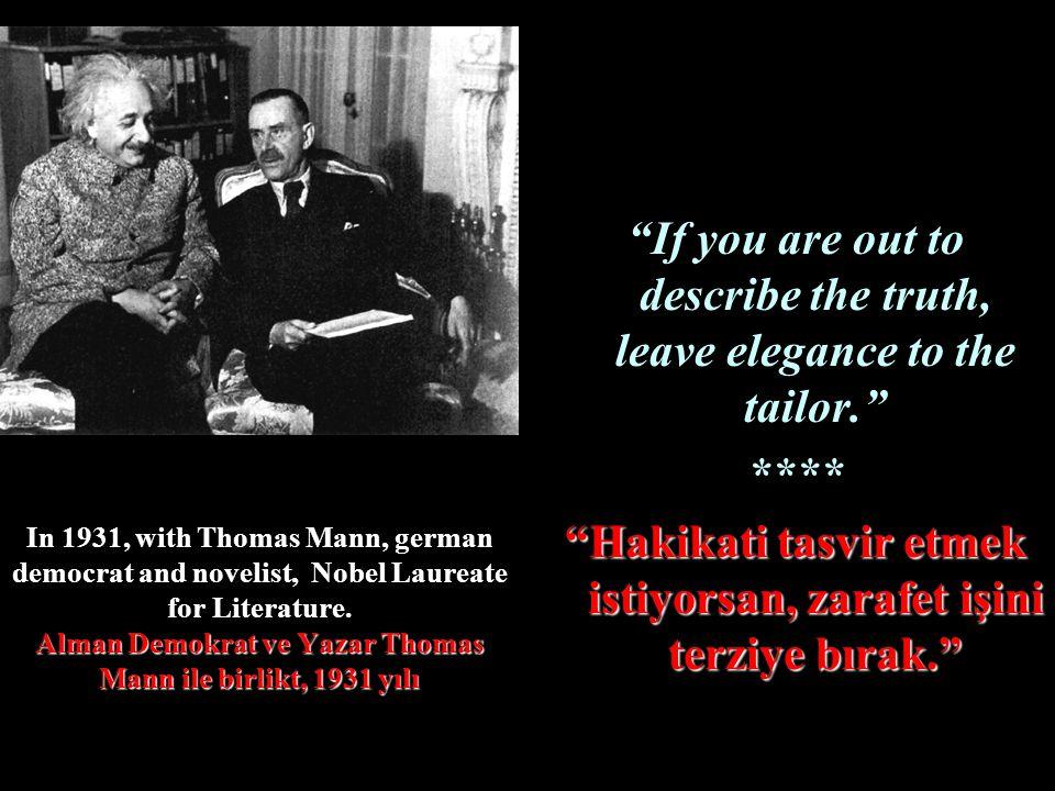 Alman Demokrat ve Yazar Thomas Mann ile birlikt, 1931 yılı In 1931, with Thomas Mann, german democrat and novelist, Nobel Laureate for Literature. Alm