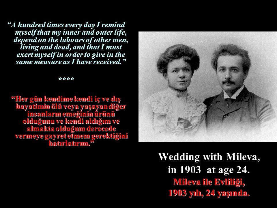 """Mileva ile Evliliği, 1903 yılı, 24 yaşında. Wedding with Mileva, in 1903 at age 24. Mileva ile Evliliği, 1903 yılı, 24 yaşında. """"A hundred times every"""
