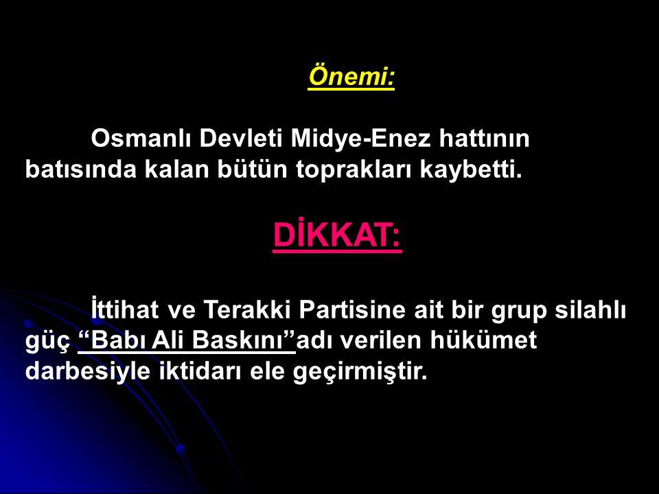 Londra Antlaşmasına Göre; Osmanlı Devleti'nin batı sınırı Midye-Enez hattı olacak. Ege Adaları Yunanistan'a, Bütün Trakya Bulgaristan'a, Orta ve Kuzey