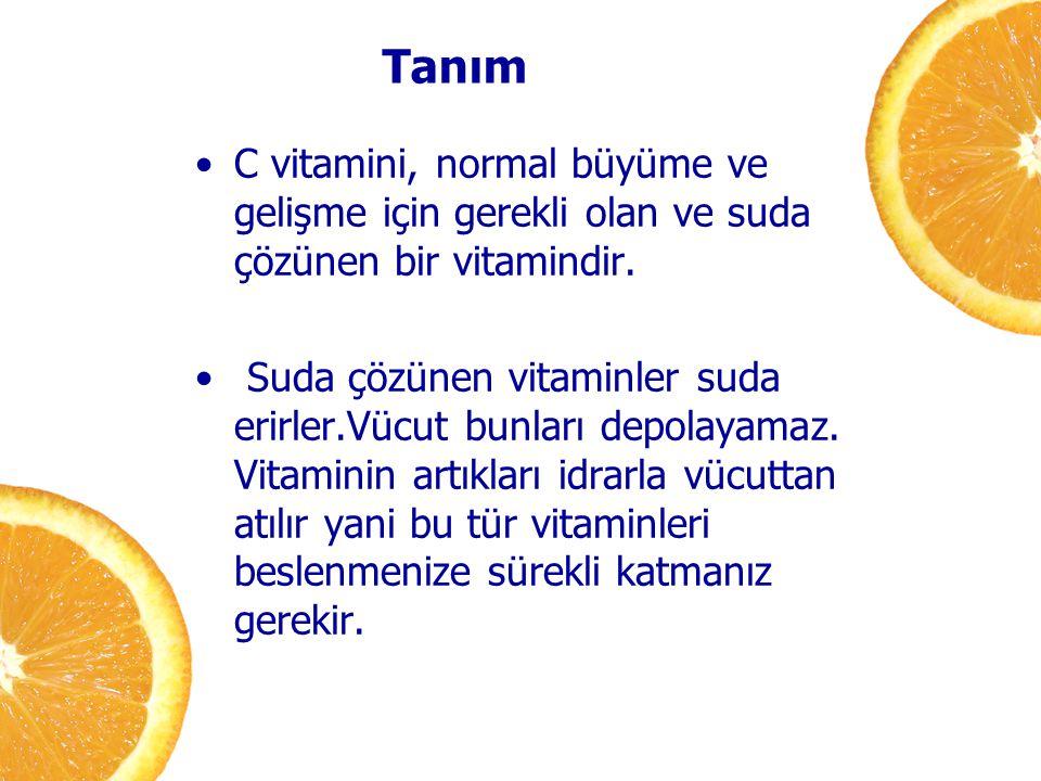 C vitamini, normal büyüme ve gelişme için gerekli olan ve suda çözünen bir vitamindir. Suda çözünen vitaminler suda erirler.Vücut bunları depolayamaz.