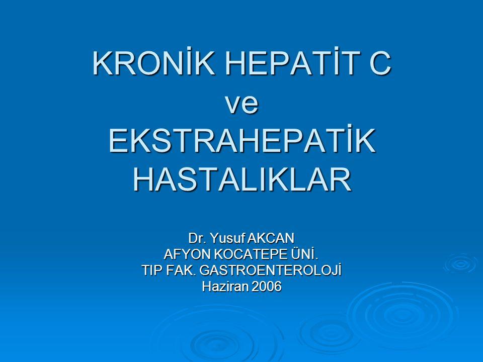 Otoantikorlar ANA, RF, anti-Ro, ASMA, Anti-tiroid antikorlar Kr HCV hastalarının %10-60 ında..