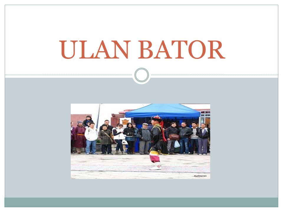 Ulan Bator Moğolistan 2.7 milyon nufüslu bir ülke.