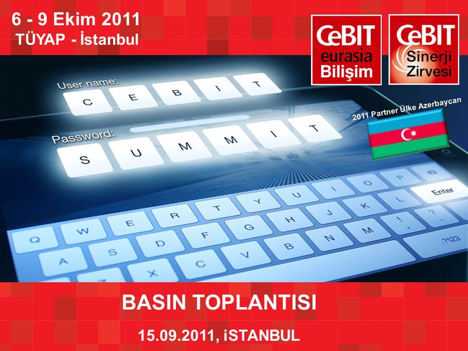 BASIN TOPLANTISI 15.09.2011, iSTANBUL 6 - 9 Ekim 2011 TÜYAP - İstanbul 2011 Partner Ülke Azerbaycan