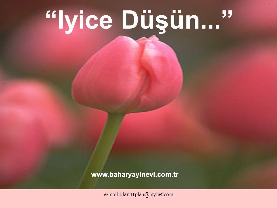 """e-mail:plan41plan@mynet.com """"Iyice Düşün..."""" www.baharyayinevi.com.tr"""