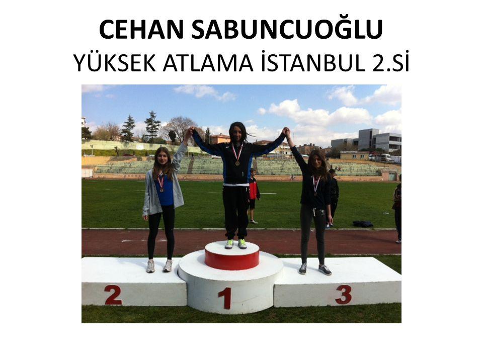 CEHAN SABUNCUOĞLU YÜKSEK ATLAMA İSTANBUL 2.Sİ
