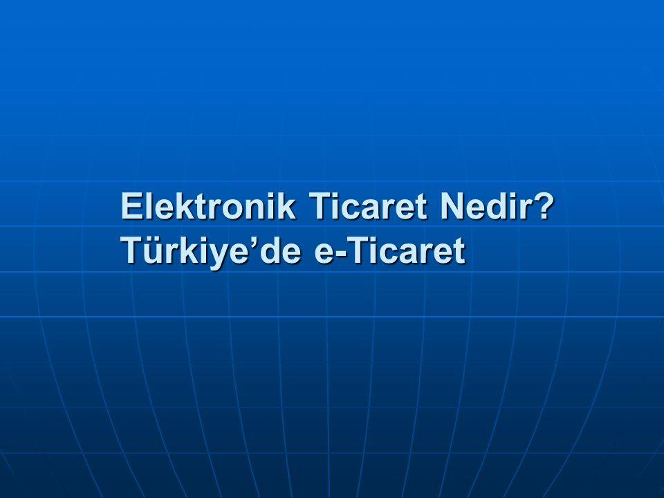 Elektronik Ticaret Nedir? Türkiye'de e-Ticaret