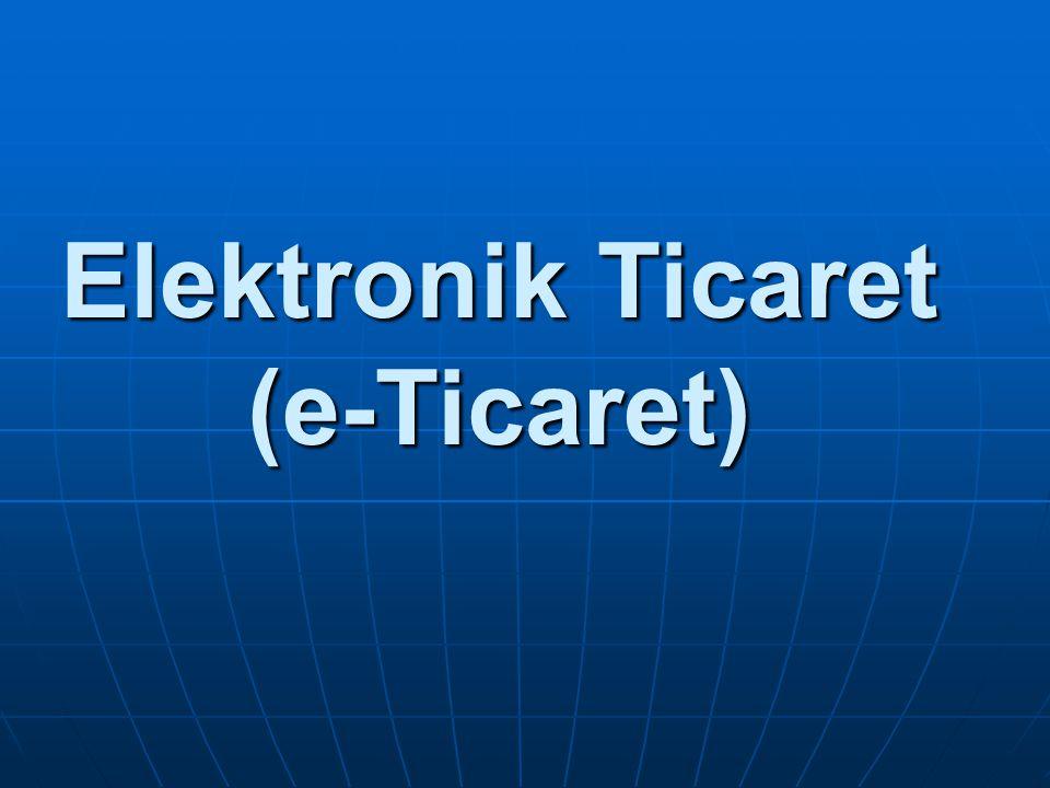 e-Ticaret - Elektronik Ticaret Nedir.