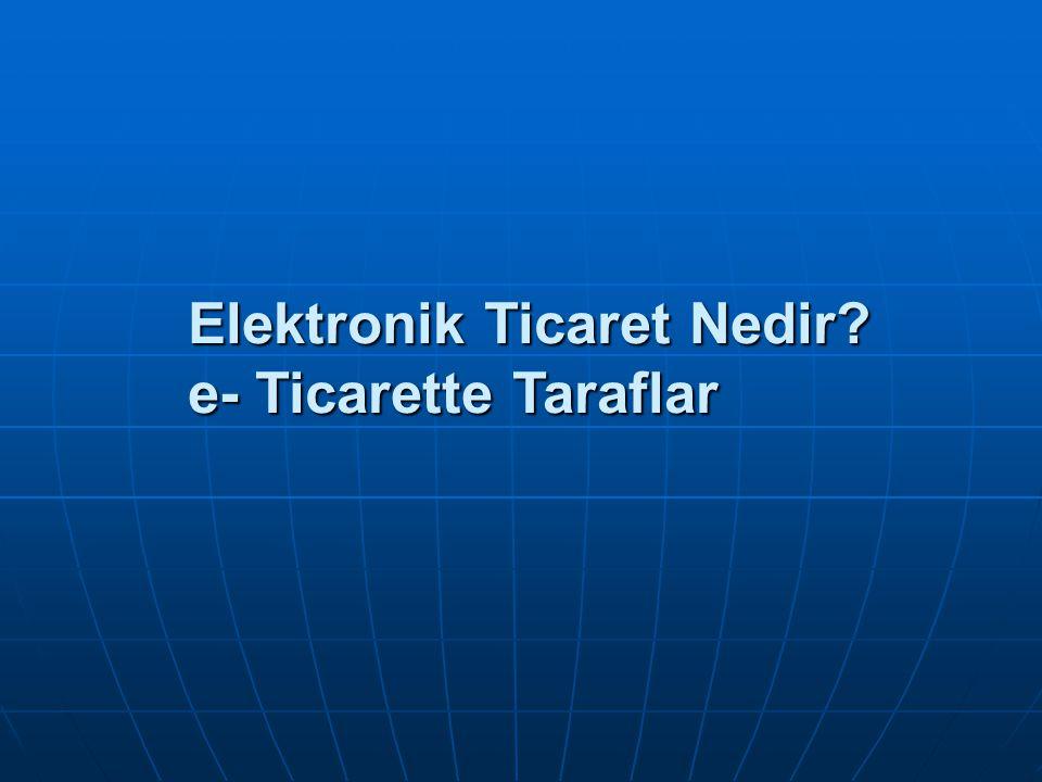 Elektronik Ticaret Nedir? e- Ticaret Türleri