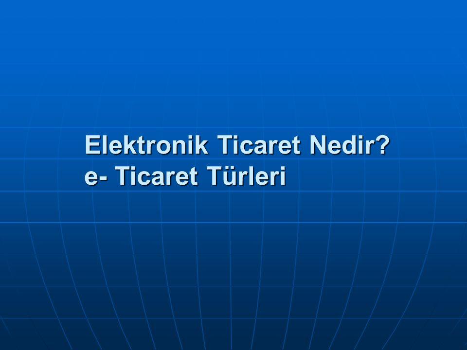 Türkiye'de E-Ticaret Türkiye'de toplumun internetle tanışması çok yeni olmasına rağmen, teknolojik altyapısının sürekli gelişmesiyle, ülkemizde de her sektörde internet kullanımı büyük bir hızla yaygınlaşmaktadır.