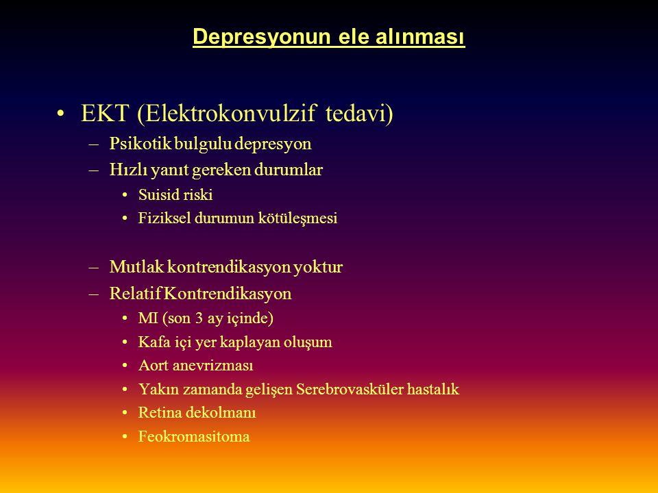 Depresyonun ele alınması EKT (Elektrokonvulzif tedavi) –Psikotik bulgulu depresyon –Hızlı yanıt gereken durumlar Suisid riski Fiziksel durumun kötüleş