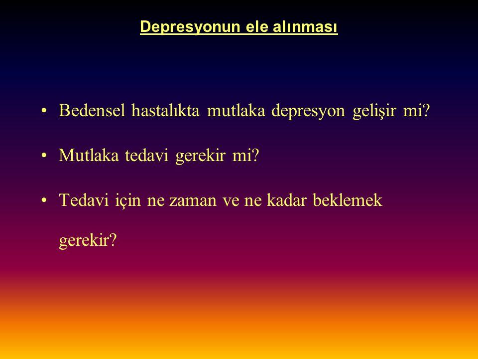 Depresyonun ele alınması DepresyonBedensel hastalık Eş hastalanma Semptomatik İkincil