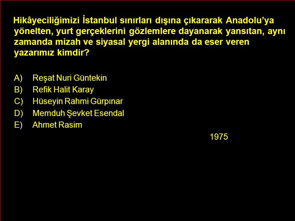Hikâyeciliğimizi İstanbul sınırları dışına çıkararak Anadolu'ya yönelten, yurt gerçeklerini gözlemlere dayanarak yansıtan, aynı zamanda mizah ve siyas