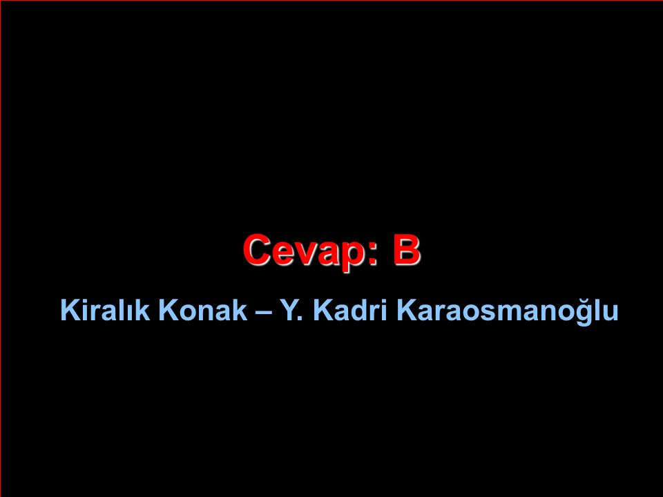 Cevap: B Kiralık Konak – Y. Kadri Karaosmanoğlu