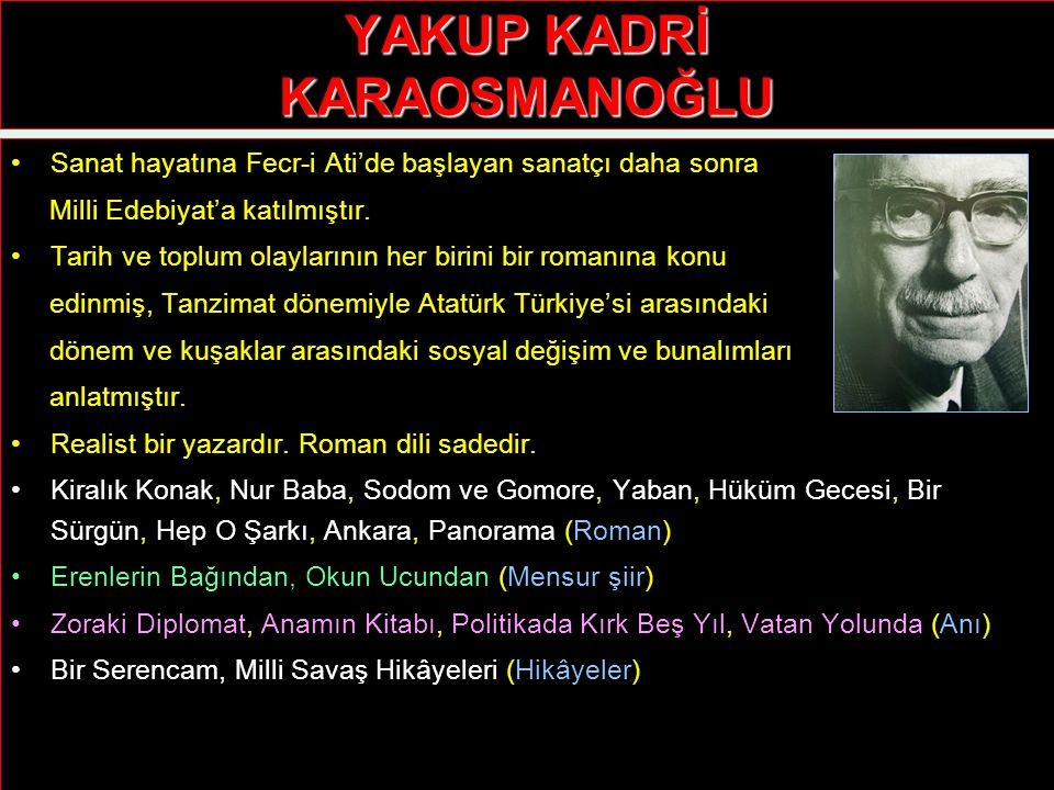 REFİK HALİT KARAY Edebiyata Fecr-i Ati'de başlayan sanatçı daha sonra Milli Edebiyat'a katılmıştır.