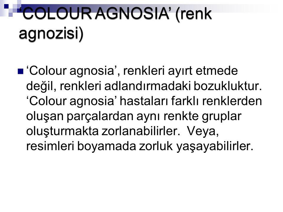 'Colour agnosia', renkleri ayırt etmede değil, renkleri adlandırmadaki bozukluktur. 'Colour agnosia' hastaları farklı renklerden oluşan parçalardan ay