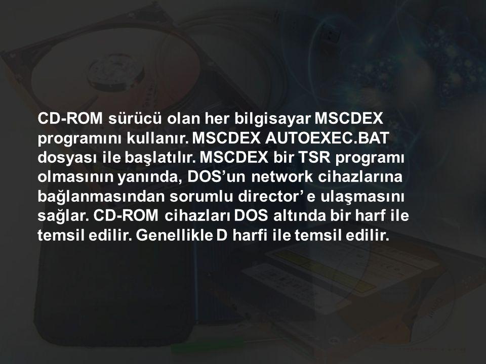 CD-ROM sürücü olan her bilgisayar MSCDEX programını kullanır. MSCDEX AUTOEXEC.BAT dosyası ile başlatılır. MSCDEX bir TSR programı olmasının yanında, D