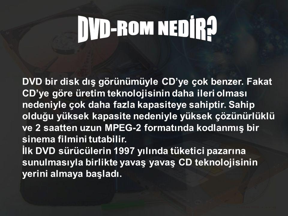 DVD bir disk dış görünümüyle CD'ye çok benzer. Fakat CD'ye göre üretim teknolojisinin daha ileri olması nedeniyle çok daha fazla kapasiteye sahiptir.