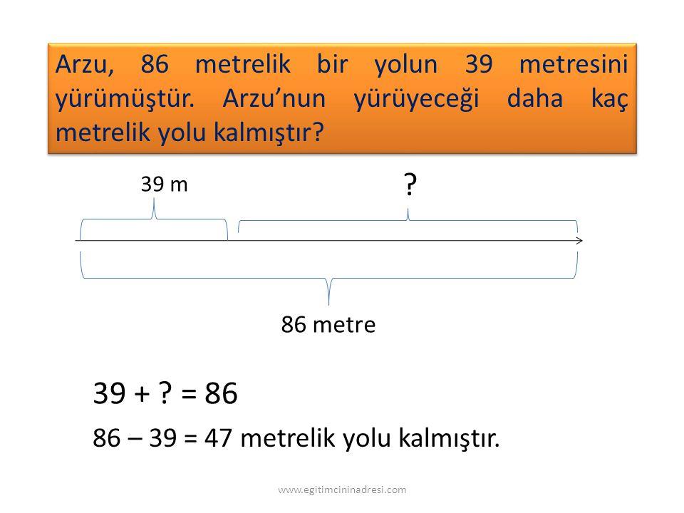 Arzu, 86 metrelik bir yolun 39 metresini yürümüştür.