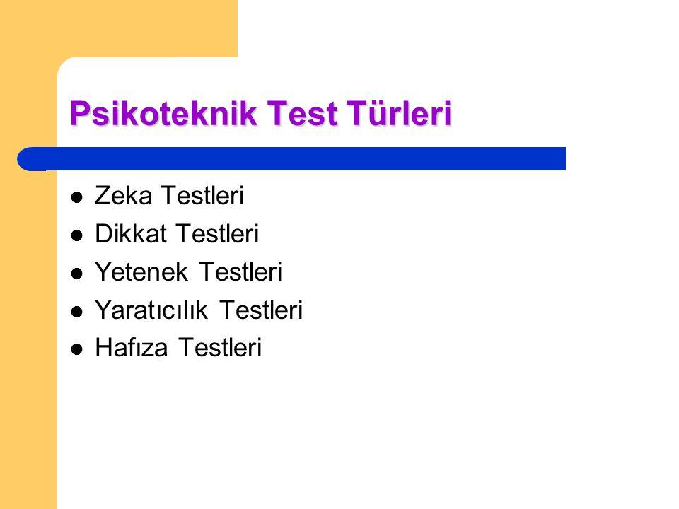 Psikoteknik Test Türleri Zeka Testleri Dikkat Testleri Yetenek Testleri Yaratıcılık Testleri Hafıza Testleri