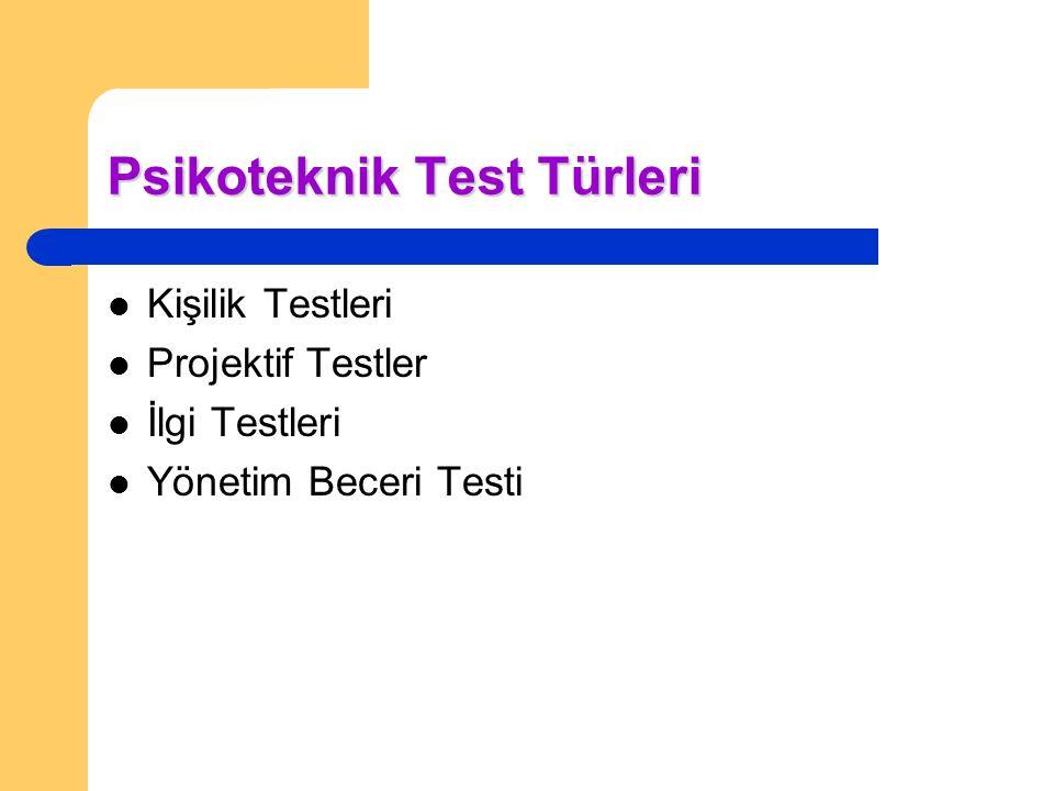 Psikoteknik Test Türleri Kişilik Testleri Projektif Testler İlgi Testleri Yönetim Beceri Testi