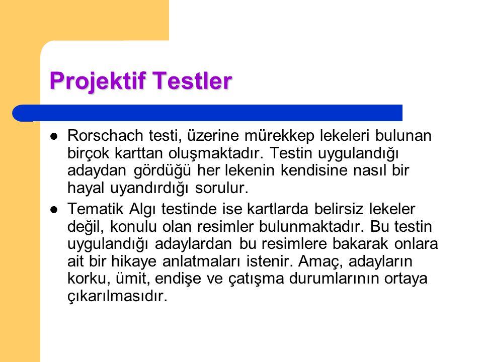 Projektif Testler Rorschach testi, üzerine mürekkep lekeleri bulunan birçok karttan oluşmaktadır. Testin uygulandığı adaydan gördüğü her lekenin kendi