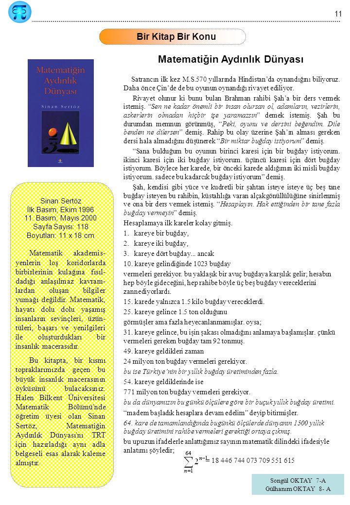 11 Bir Kitap Bir Konu Sinan Sertöz İlk Basım, Ekim 1996 11. Basım, Mayıs 2000 Sayfa Sayısı: 118 Boyutları: 11 x 18 cm Matematik akademis- yenlerin loş