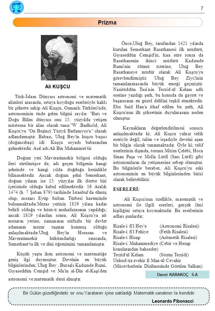 Önce,Uluğ Bey, tarafından 1421 yılında kurulan Semerkant Rasathanesi ilk müdürü, Gıyaseddün Cemşid in, kısa süre sonra da Rasathanenin ikinci müdürü Kadızade Rumi nin ölümü üzerine, Uluğ Bey Rasathaneye müdür olarak Ali Kuşcu yu görevlendirmiştir.