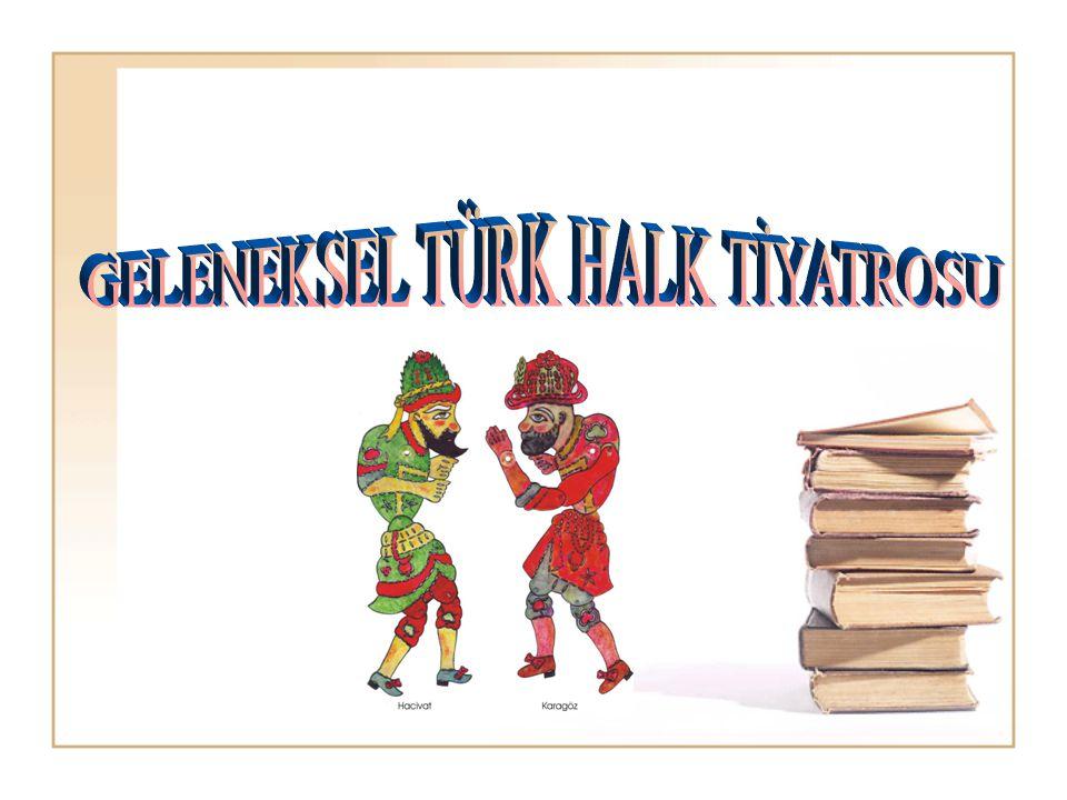  Türk tiyatrosunun temeli çok eskilere dayanır.