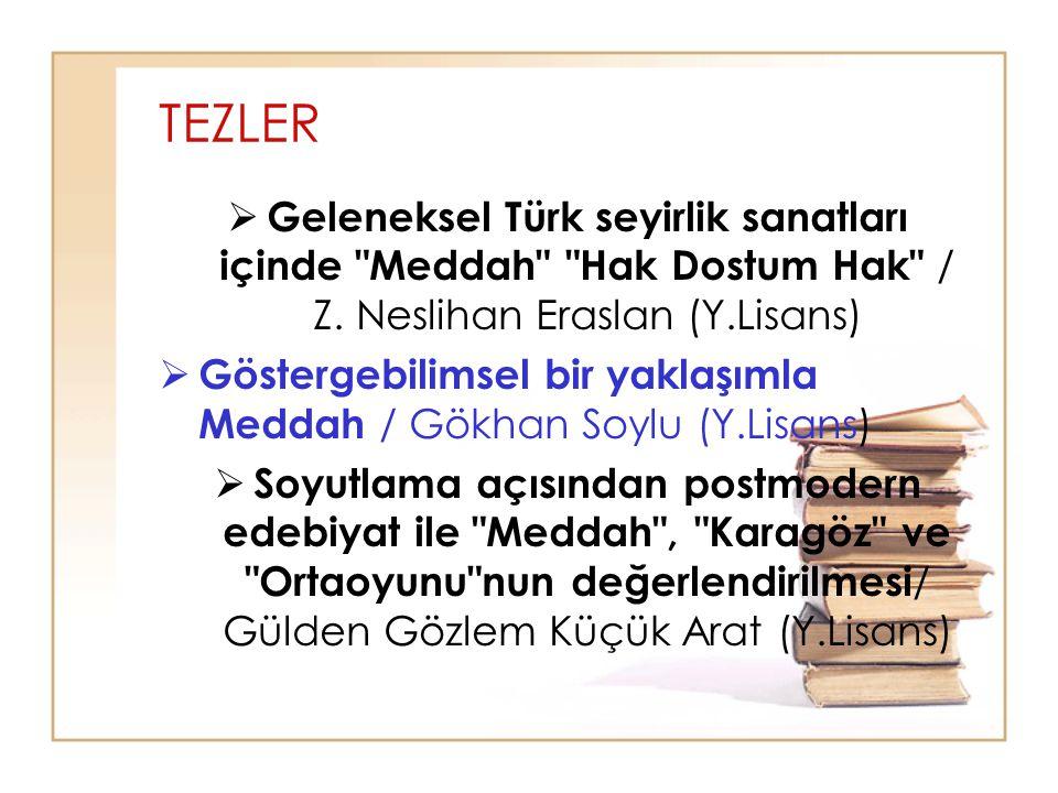 TEZLER  Geleneksel Türk seyirlik sanatları içinde