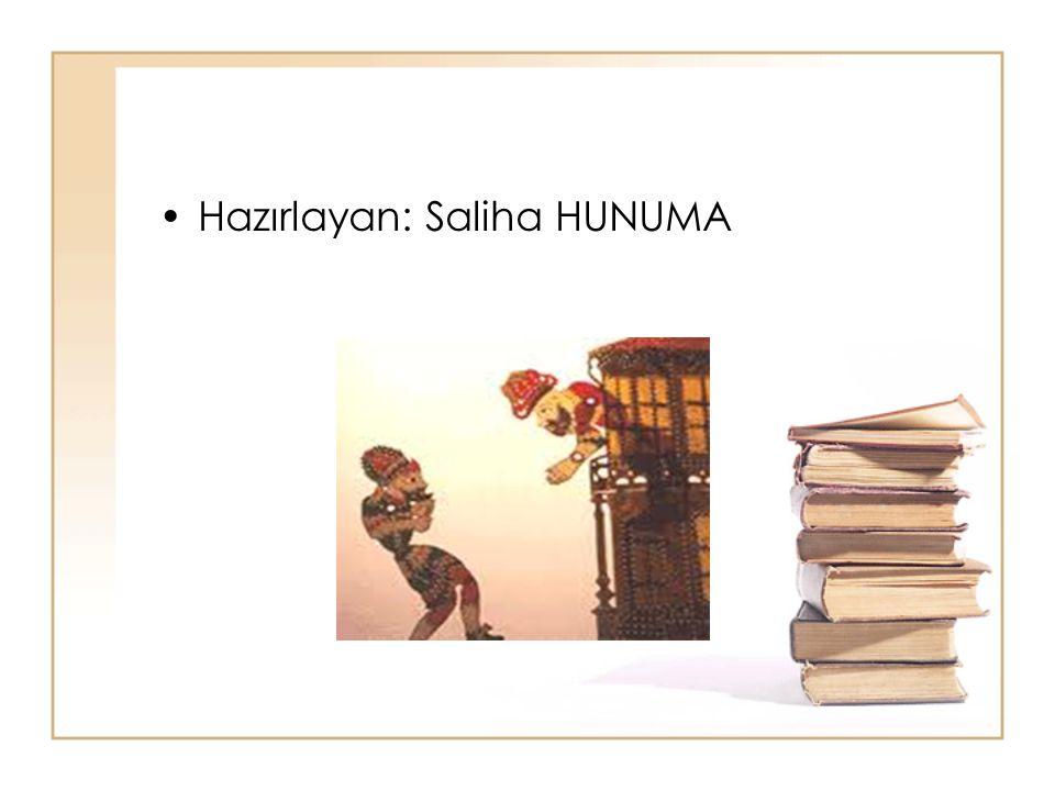 Hazırlayan: Saliha HUNUMA
