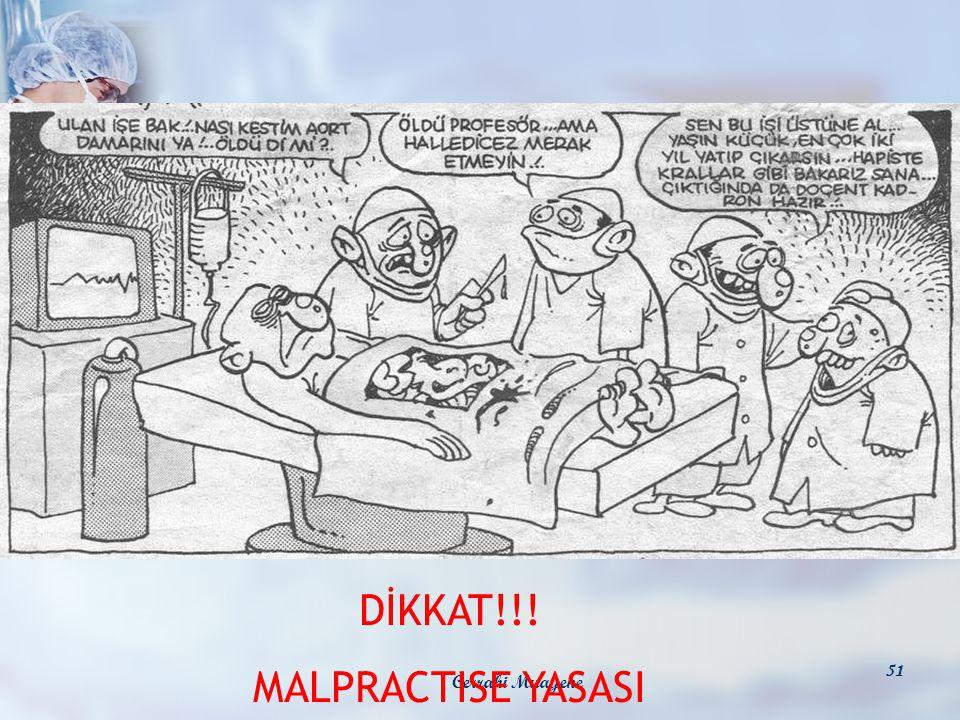 Cerrahi Muayene 51 DİKKAT!!! MALPRACTISE YASASI