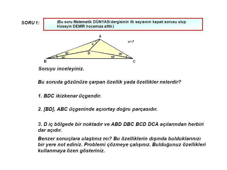 (Bu soru Matematik DÜNYASI dergisinin ilk sayısının kapak sorusu olup Hüseyin DEMİR hocamıza aittir.) SORU 1: Bu soruda gözünüze çarpan özellik yada özellikler nelerdir.