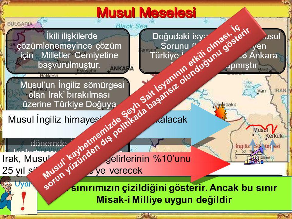Musul'un yerini haritadan gösteriniz?Musul hangi devlet ile aramızda sorun olmuştur?İngiltere neden Musul'u bize vermek istememiştir? 30 Ekim 1918 Mon