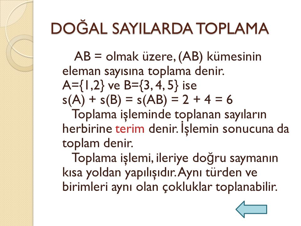 DO Ğ AL SAYILARDA TOPLAMA AB = olmak üzere, (AB) kümesinin eleman sayısına toplama denir.