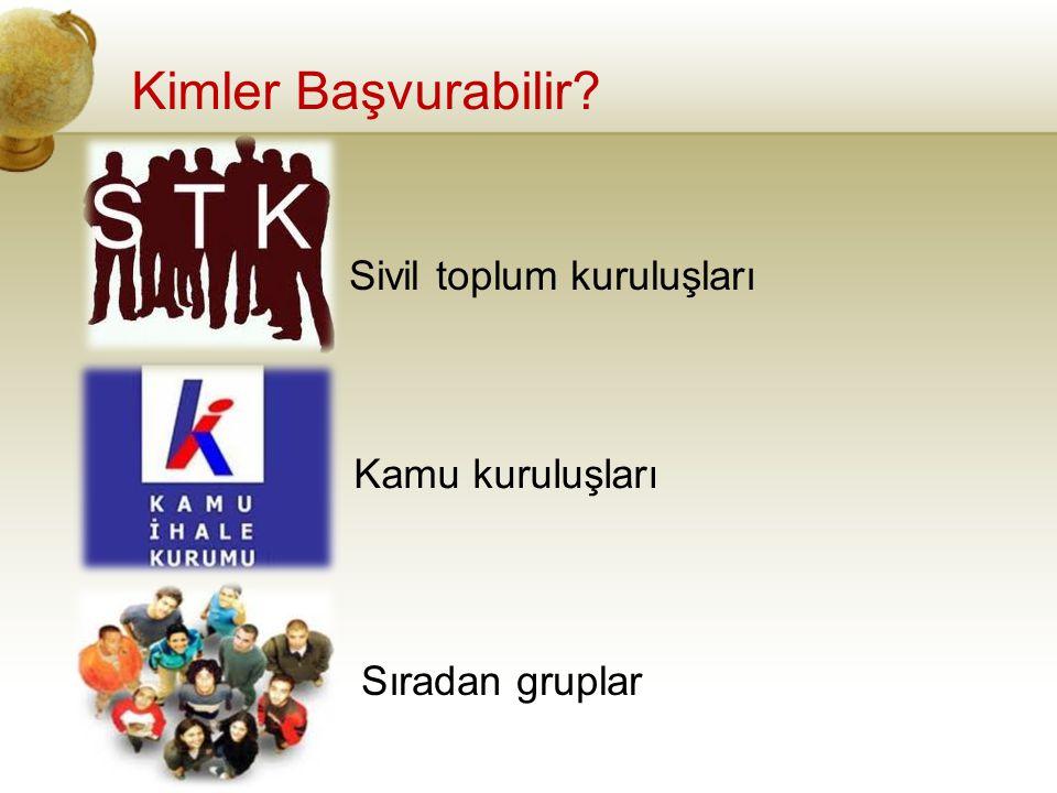 Kimler Başvurabilir? Sivil toplum kuruluşları Kamu kuruluşları Sıradan gruplar