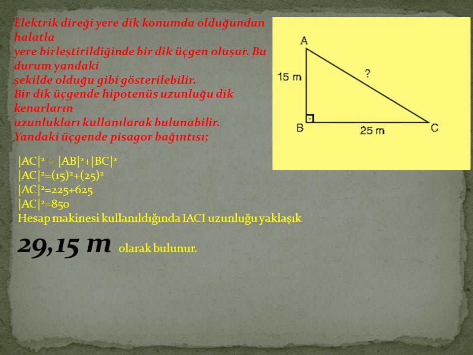 Elektrik direği yere dik konumda olduğundan halatla yere birleştirildiğinde bir dik üçgen oluşur. Bu durum yandaki şekilde olduğu gibi gösterilebilir.
