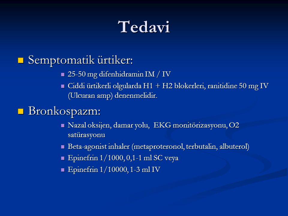 Tedavi Semptomatik ürtiker: Semptomatik ürtiker: 25-50 mg difenhidramin IM / IV 25-50 mg difenhidramin IM / IV Ciddi ürtikerli olgularda H1 + H2 blokerleri, ranitidine 50 mg IV (Ulcuran amp) denenmelidir.