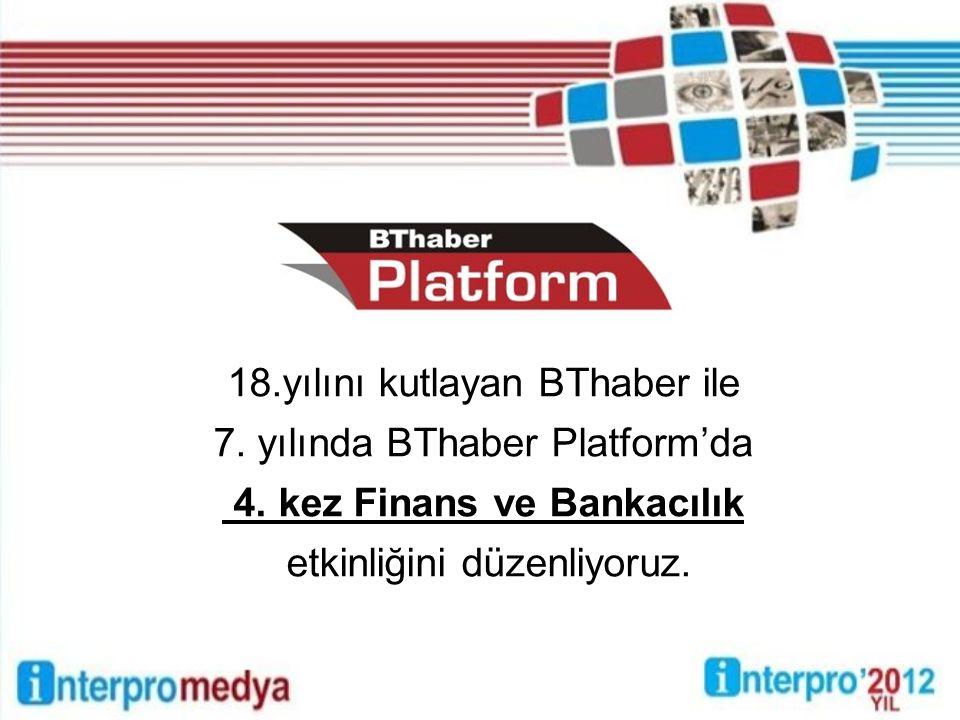 18.yılını kutlayan BThaber ile 7. yılında BThaber Platform'da 4.